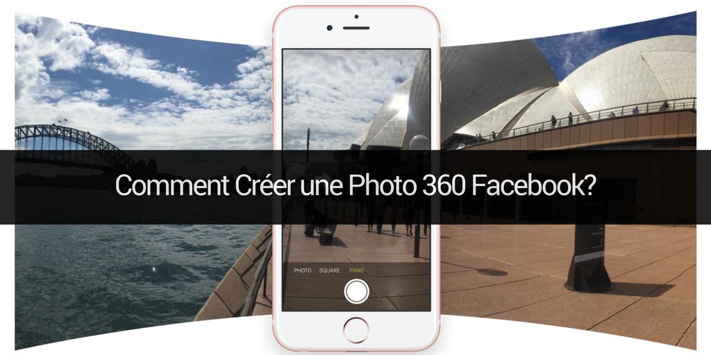 Comment créer une photo 360 Facebook?